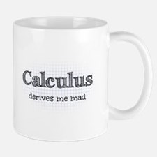 Calculus Derives Me Mad Math Humor Mug
