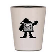 I'm not Santa-1 Shot Glass