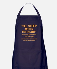 I'LL SLEEP WHEN... Apron (dark)