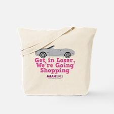 Mean Girls - Get in Loser Tote Bag