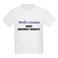 Worlds Greatest DANCE MOVEMENT THERAPIST T-Shirt