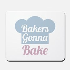 Bakers Gonna Bake Mousepad