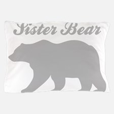 Sister Bear Pillow Case