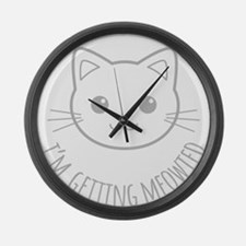 Im Getting Meowied Large Wall Clock