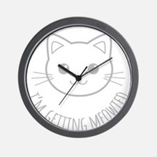 Im Getting Meowied Wall Clock