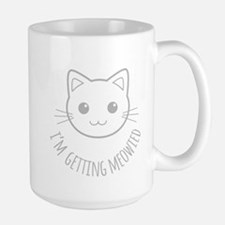 Im Getting Meowied Mugs