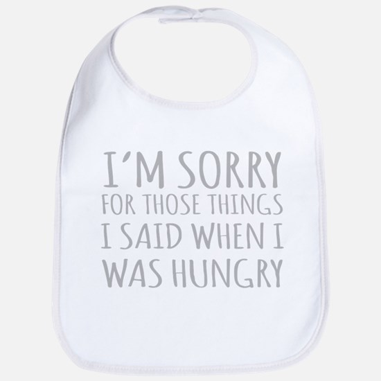Sorry For Those Things I Said When I Was Hungry Bi