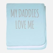 My Daddies Love Me baby blanket
