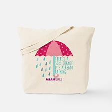 Mean Girls - Already Raining Tote Bag