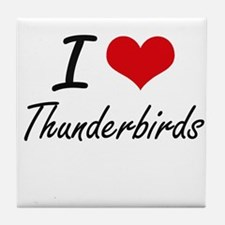 I love Thunderbirds Tile Coaster
