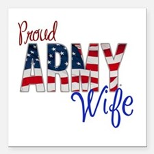 """Proud Patriotic Army Wife Square Car Magnet 3"""" x 3"""
