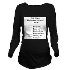 Cute Stupid slut costume Long Sleeve Maternity T-Shirt