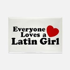 Everyone Loves a Latin Girl Rectangle Magnet