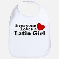 Everyone Loves a Latin Girl Bib