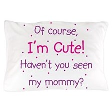 Cute Mommy Pillow Case