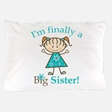 Big Sister Finally Pillow Case