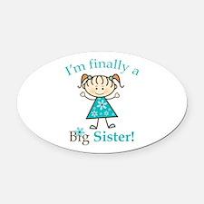 Big Sister Finally Oval Car Magnet