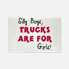 Silly boys trucks are for girls Rectangle Magnet