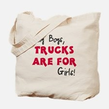 Silly boys trucks are for girls Tote Bag