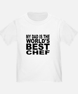 My Dad Is The Worlds Best Chef T-Shirt