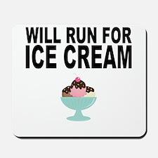 Will Run For Ice Cream Mousepad