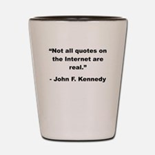 John F. Kennedy Internet Quote Shot Glass