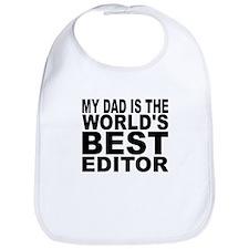 My Dad Is The Worlds Best Editor Bib