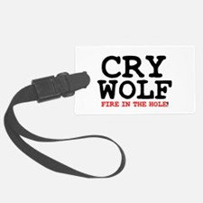 CRY WOLF - FIRE IN THE HOLE! Luggage Tag