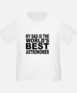 My Dad Is The Worlds Best Astronomer T-Shirt