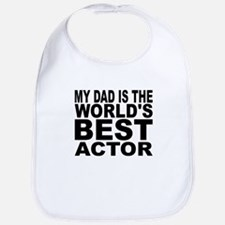 My Dad Is The Worlds Best Actor Bib