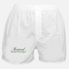 Retired Earned It And Loving It Boxer Shorts