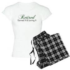 Retired Earned It And Loving It Pajamas