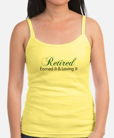 Retired Earned It And Loving It Tank Top