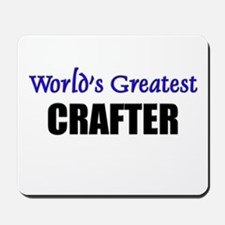 Worlds Greatest CRAFTER Mousepad