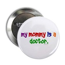 My Mommy Is A Doctor Button