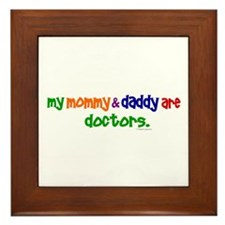 My Mommy & Daddy Are Doctors Framed Tile