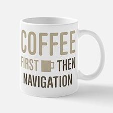 Coffee Then Navigation Mugs