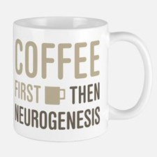 Coffee Then Neurogenesis Mugs