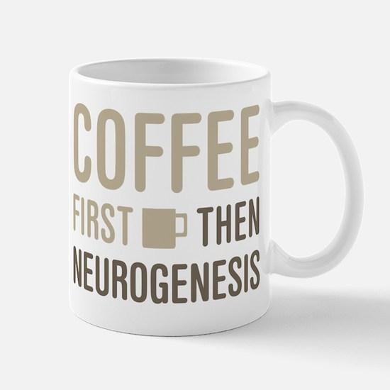 Coffee Then Neurogenesis Mugs