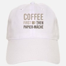 Coffee Then Papier-Mache Baseball Baseball Cap