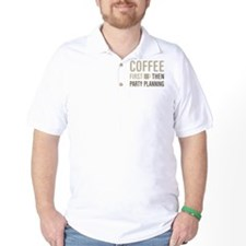 Coffee Then Party Planning T-Shirt