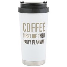 Coffee Then Party Plann Travel Mug