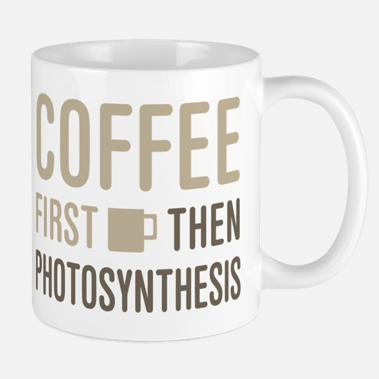 Coffee Then Photosynthesis Mugs
