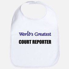 Worlds Greatest COURT REPORTER Bib