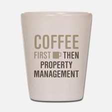 Coffee Then Property Management Shot Glass