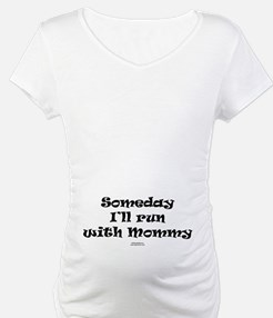 Someday With Mommy Shirt