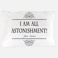 I Am All Astonishment Jane Austen Pillow Case