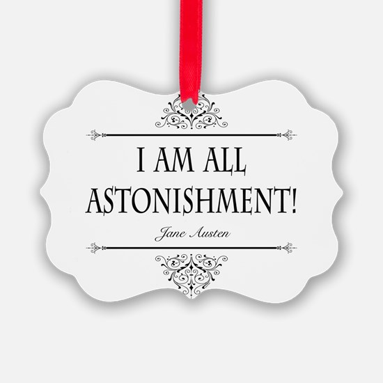 I Am All Astonishment Jane Austen Ornament