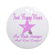 fort bragg wives are mde stro Ornament (Round)
