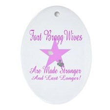 fort bragg wives are mde stro Oval Ornament